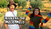 Making-of Mélie-Mélo