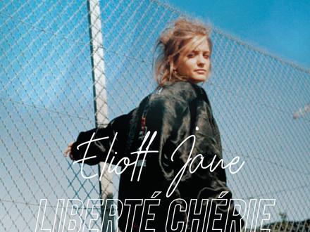 Le 1er EP 'LIBERTE CHERIE' d'Eliott Jane est sorti !