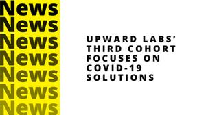 Upward Innovation News - AgeTech & PropTech Cohort III Announcement