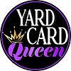 Yard Card Queen.jpg