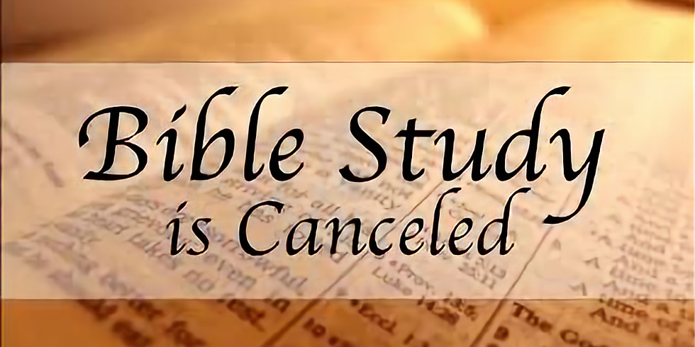 Bible Study Canceled