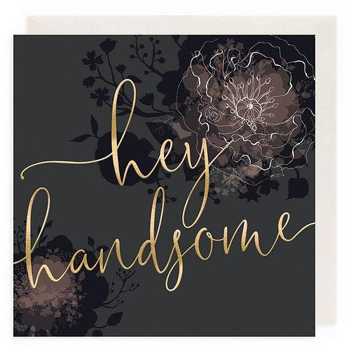 Hey Handsome