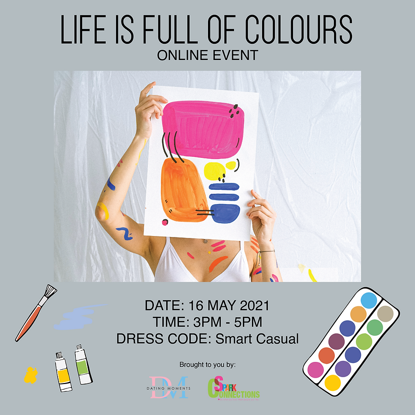 Life is Full of Colours