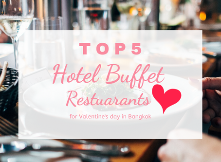 Top 5 Hotel Buffet Restaurants for Valentine's Day in Bangkok