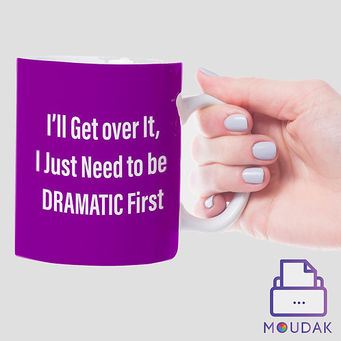 """I'll get over it""  Mug"