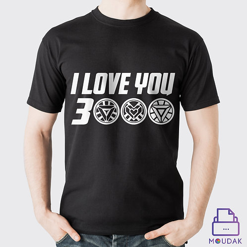 I love you 3000 Tshirt D:3