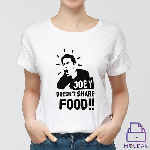 Joey Does't Share Food Tshirt Female