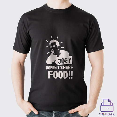 Joey Does't Share Food Tshirt Male