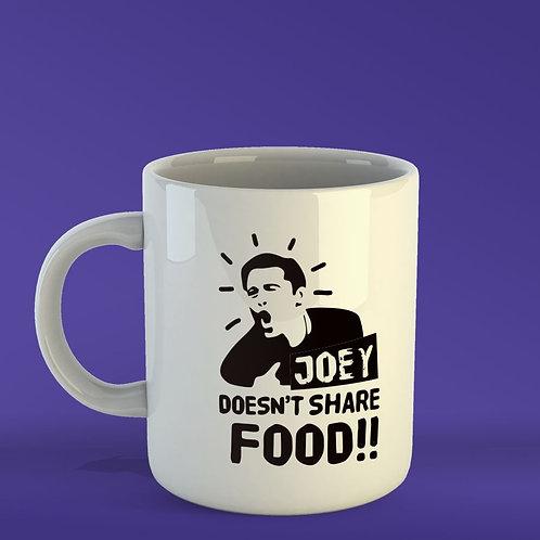 Joey Does't Share Food Mug