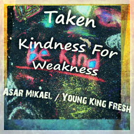 Taken Kindness for Weakness cover
