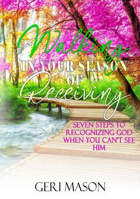 Walking In Your Season of Receiving