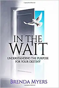 In The Wait: Understanding The Purpose For Your Destiny