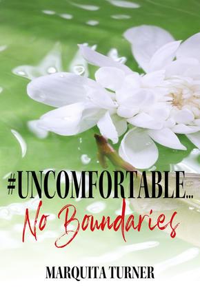#Uncomfortable...No Boundaries