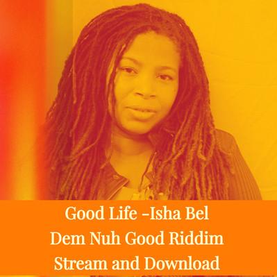 Isha Bel wants the  Good Life