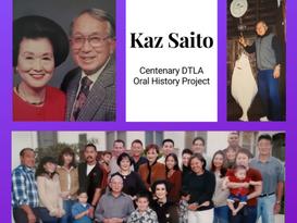 Centenary DTLA Oral History Project - Kaz Saito