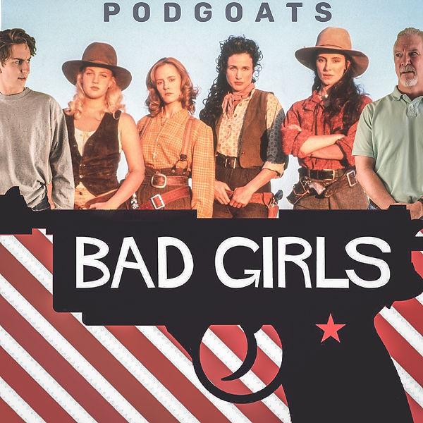 Bad Girls.JPG