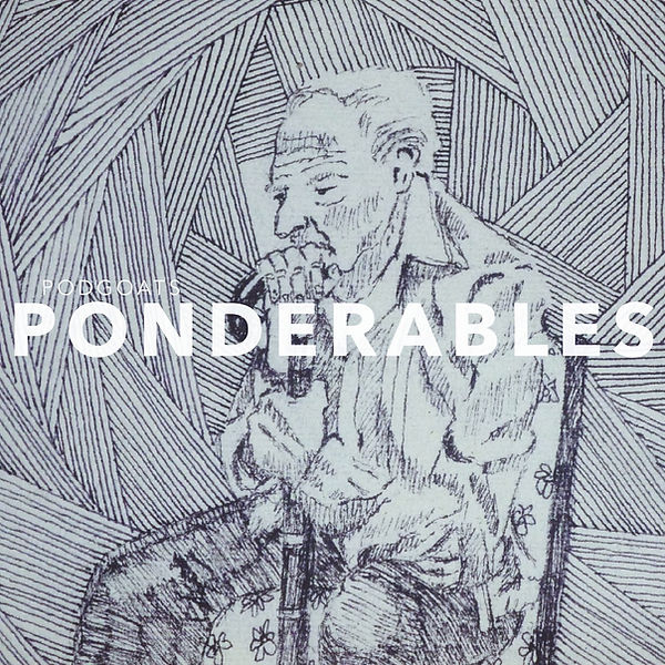 Ponderables for Podbean.jpg