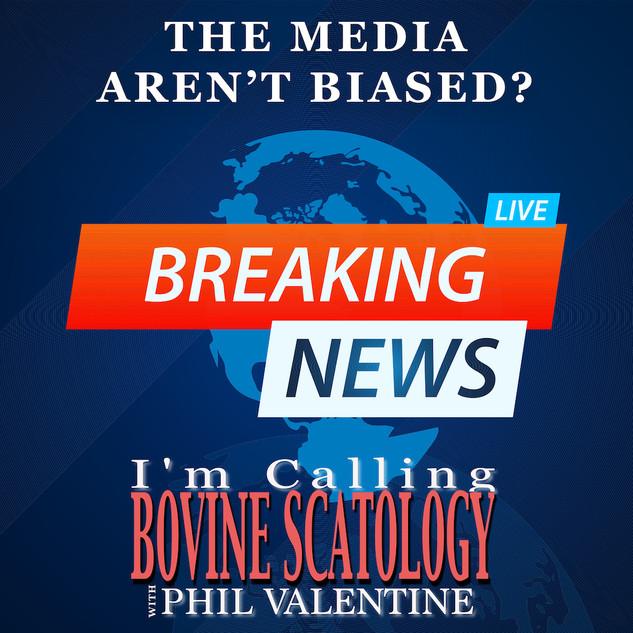 The Media Aren't Biased?