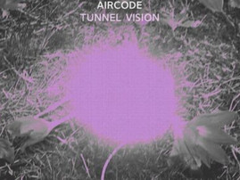 Aircode's Tunnel Vision Review- The Sampler