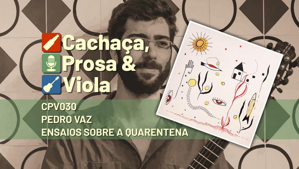 CPV030 - Pedro Vaz Ensaios Sobre a Quarentena