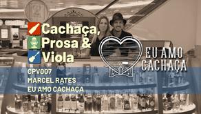 CPV007 – Marcel Rates – Eu Amo Cachaça