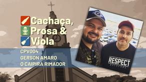 CPV004 – Gerson Amaro, O Caipira Rimador