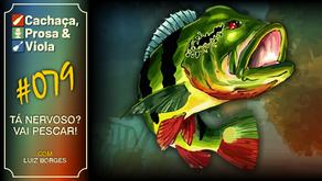 CPV079 - Tá nervoso? Vai pescar!