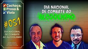 CPV051 - Dia Nacional de Combate ao Alcoolismo