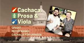 CPV017 – Peter Banks – Cachaça for Gringos