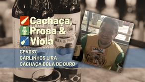 CPV037 - Carlinhos Lira - Cachaça Bola de Ouro