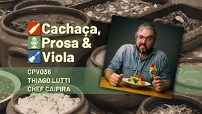 CPV036 - Thiago Lutti - Chef Caipira