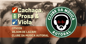 CPV026 - Gilson De Lazari Clube da Música Autoral