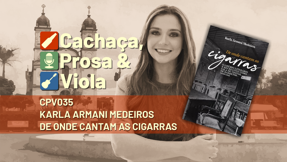 CPV035 - Karla Armani Medeiros - De onde cantam as cigarras - Barretos SP