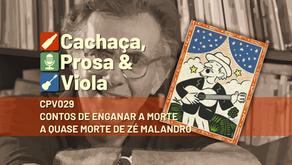 CPV029 - A quase morte de Zé Malandro