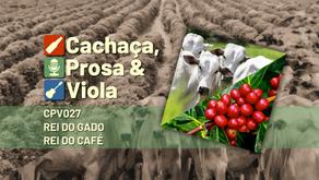 CPV027 - Rei do Gado e Rei do Café