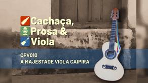 CPV010 – A Majestade Viola Caipira