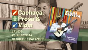CPV033 - Volmi Batista - Batuques e Calangos