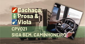 CPV021 – Siga bem, Caminhoneiro