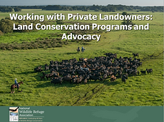 Working with Private LandownersL Land conservation programs and advocacy presentation