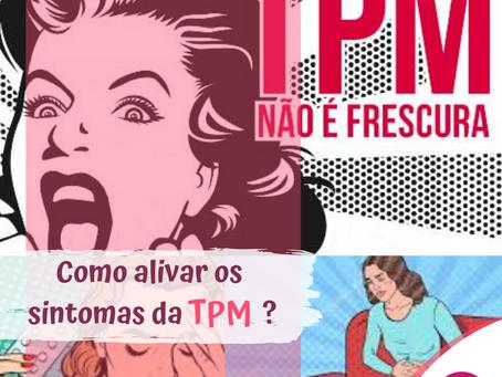 Como aliviar os sintomas da TPM?