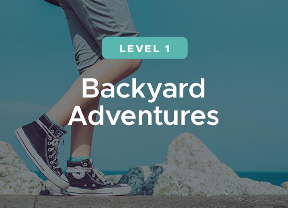 LEVEL 1: BACKYARD ADVENTURES