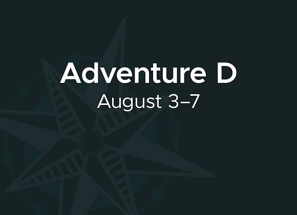 August 3–7: Adventure D