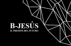 B-JESUS Il presepe del futuro