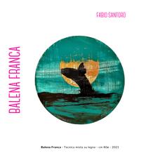 Fabio Santoro - Balena Franca - Tecnica mista su legno - cm 80ø - 2021
