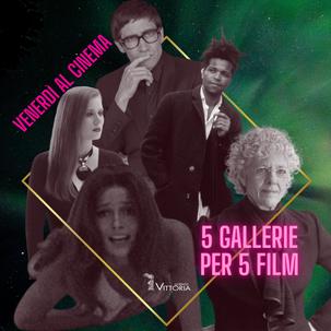 Venerdì al cinema - 5 Gallerie per 5 Film