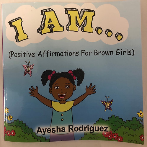 I Am... (Positive Affirmations For Brown Girls)