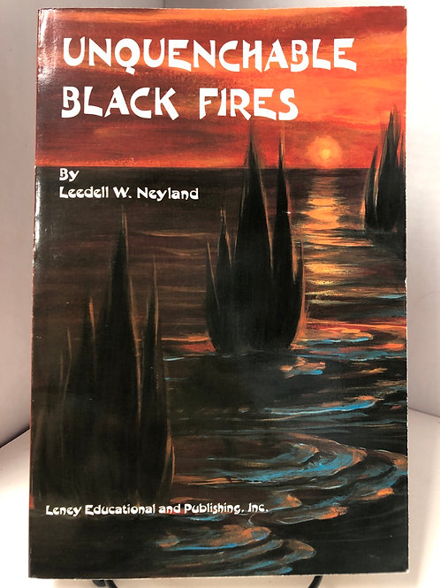 Unquenchable Black Fires