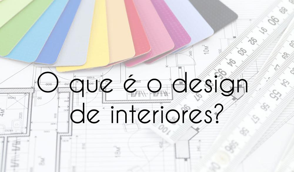 O que é o design de interiores?