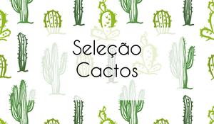 Seleção - Cactos