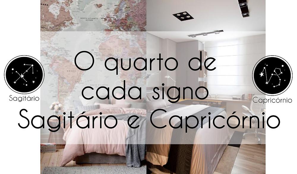O quarto de cada signo - Sagitário e Capricórnio